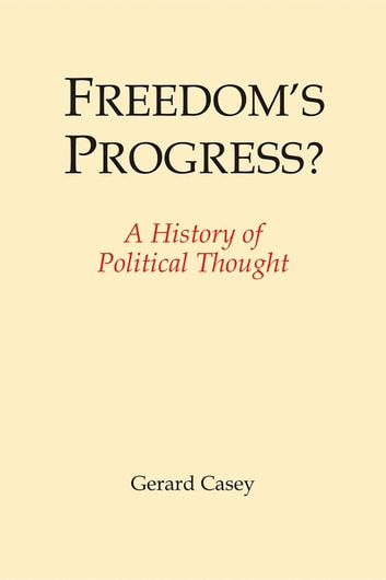 Freedom's Progress? ebook by Gerard Casey
