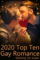 2020 Top Ten Gay Romance ebook by J.M. Snyder, Kris T. Bethke, Ofelia Gränd,...