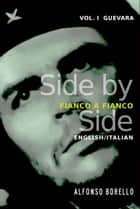Guevara: Side by Side Edition - English/Italian ebook by Alfonso Borello