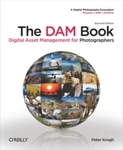 The DAM Book - Digital Asset Management for Photographers ebook by Peter Krogh
