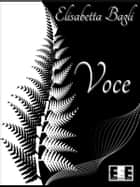 Voce ebook by Elisabetta Bagli
