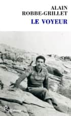 Le Voyeur eBook by Alain Robbe-Grillet