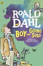Boy and Going Solo ebook by Roald Dahl, Quentin Blake