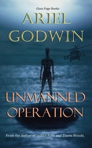 Unmanned Operation ebook by Ariel Godwin