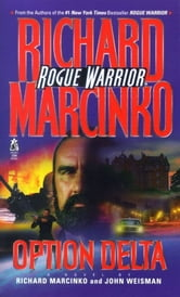 Option Delta - Rogue Warrior ebook by Richard Marcinko,John Weisman