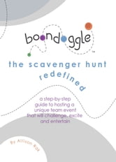 Boondoggle: The Scavenger Hunt Redefined ebook by Allison Rak