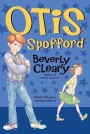 Otis Spofford ebook by Beverly Cleary,Tracy Dockray