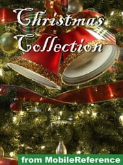 Christmas Collection. Illustrated: Incl: Charles Dickens, W. M. Thackeray, Conan Doyle, Robert Frost, O. Henry, Washington Irving, L. Frank Baum And More (Mobi Classics) ebook by Various