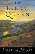 The Linen Queen - A Novel ebook by Patricia Falvey