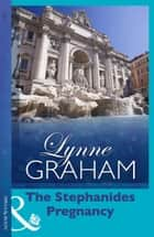 The Stephanides Pregnancy ebook by Lynne Graham
