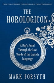 The Horologicon ebook by Mark Forsyth