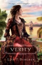 Verity (The Sugar Baron's Daughters Book #2) ebook by Lisa T. Bergren