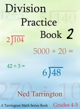 Division Practice Book 2, Grades 4-5 ebook by Ned Tarrington