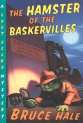 The Hamster of the Baskervilles - A Chet Gecko Mystery ebook by Bruce Hale