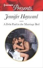 A Debt Paid in the Marriage Bed - A Scandalous Story of Passion and Romance ebook by Jennifer Hayward