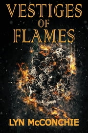Vestiges of Flames ebook by Lyn McConchie