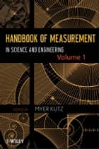 Handbook of Measurement in Science and Engineering, Volume 1 ebook by Myer Kutz