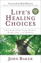 Life's Healing Choices ebook by John Baker,Rick Warren