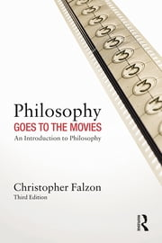 Philosophy Goes to the Movies - An Introduction to Philosophy ebook by Christopher Falzon