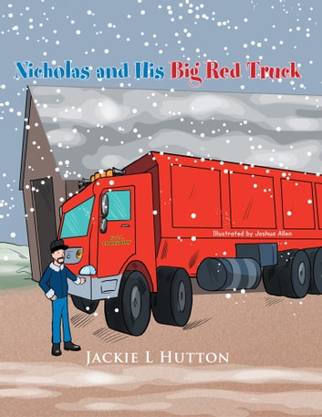 Nicholas and His Big Red Truck ebook by Jackie L Hutton