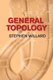 General Topology ebook by Stephen Willard