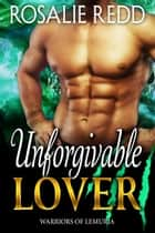 Unforgivable Lover ebook by Rosalie Redd