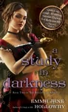 A Study in Darkness ebook by Emma Jane Holloway