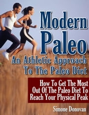 Modern Paleo Book 2: An Athletic Approach To The Paleo Diet ebook by Simone Donovan