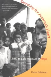 Searching for America's Heart - RFK and the Renewal of Hope ebook by Peter Edelman