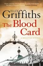 The Blood Card - The Brighton Mysteries 3 ebook by Elly Griffiths