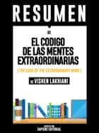 El Codigo De Las Mentes Extraordinarias (The Code Of The Extraordinary Mind) - Resumen Del Libro De Vishen Lakhiani ebook by Sapiens Editorial