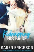 Kidnapping His Bride ebook by Karen Erickson