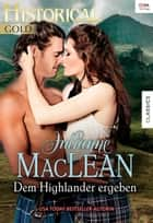 Dem Highlander ergeben ebook by Julianne MacLean