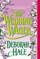 The Wedding Wager ebook by Deborah Hale