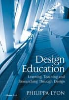 Design Education ebook by Philippa Lyon