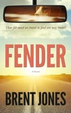 Fender: A Novel ebook by Brent Jones