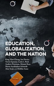 Education, Globalization and the Nation ebook by King Man Chong,Dr Ian Davies,Terrie Epstein,Carla L. Peck,Dr Andrew Peterson,Alistair Ross,Maria Auxiliadora Moreira dos Santos Schmidt,Alan Sears,Debbie Sonu