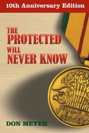 The Protected Will Never Know - 10th Anniversary Edition ebook by Don Meyer