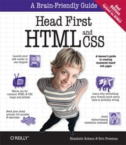 Head First HTML and CSS - A Learner's Guide to Creating Standards-Based Web Pages ebook by Elisabeth Robson, Eric Freeman