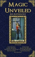 Magic Unveiled: An Anthology ebook by Alesha Escobar, Samantha LaFantasie, H.M. Jones,...