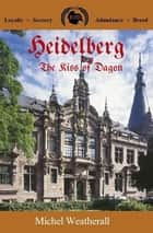 Heidelberg: The Kiss of Dagon - The Symbiot-Series, #8 ebook by Michel Weatherall