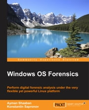 Windows OS Forensics ebook by Ayman Shaaban,Konstantin Sapronov