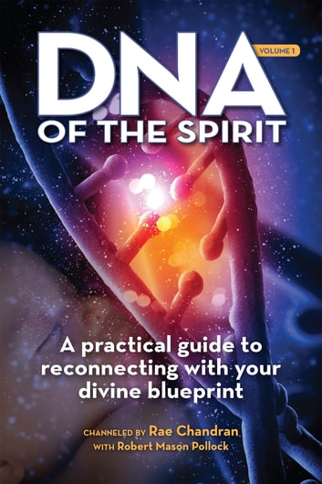 Dna of the spirit volume 1 ebook by rae chandran 9781622337538 dna of the spirit volume 1 a practical guide to reconnecting with your divine malvernweather Gallery