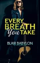 Every Breath You Take - Rock Stars in Disguise: Xan ebook by Blair Babylon
