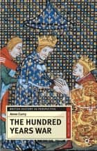 The Hundred Years War ebook by Anne Curry