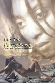 """Let The Power Surge"" - Poems and Positive Inspirations ebook by Yolanda C. Stevenson"