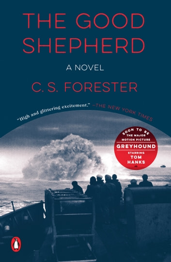 The Good Shepherd - A Novel ebook by C. S. Forester