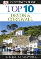 Top 10 Devon and Cornwall - Devon & Cornwall ebook by DK Travel