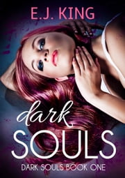 Dark Souls - Dark Souls (Soul Hunters) ebook by E.J. King