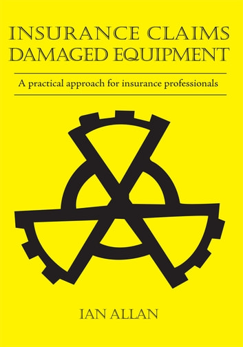 Insurance Claims - Damaged Equipment ebook by Ian Allan